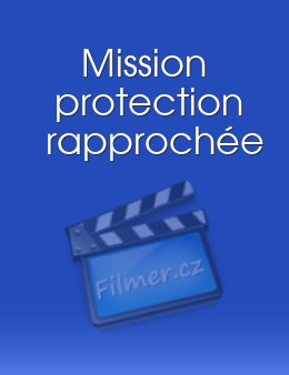 Mission protection rapprochée download