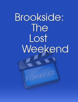 Brookside The Lost Weekend