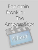 Benjamin Franklin: The Ambassador