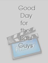 Good Day for the Bad Guys