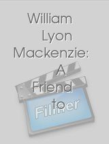 William Lyon Mackenzie: A Friend to His Country