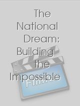The National Dream: Building the Impossible Railway