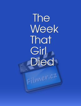 The Week That Girl Died