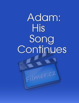 Adam His Song Continues
