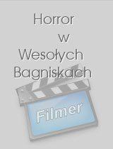 Horror w Wesolych Bagniskach download