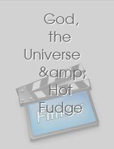 God, the Universe & Hot Fudge Sundaes