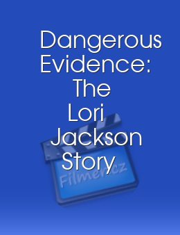 Dangerous Evidence: The Lori Jackson Story download