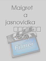Maigret a jasnovidka E44 epizoda download