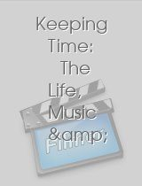 Keeping Time The Life Music & Photography of Milt Hinton