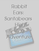 Rabbit Ears: Santabears High Flying Adventure