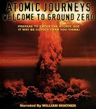 Atomic Journeys: Welcome to Ground Zero