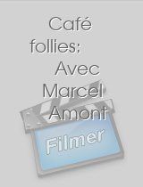 Café follies Avec Marcel Amont