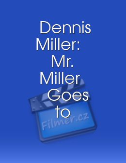 Dennis Miller: Mr. Miller Goes to Washington