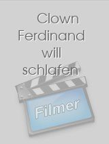 Clown Ferdinand will schlafen
