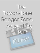 The Tarzan-Lone Ranger-Zorro Adventure Hour