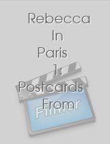 Rebecca In Paris 1: Postcards From France