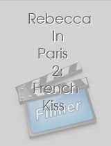 Rebecca In Paris 2: French Kiss