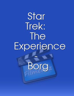 Star Trek The Experience Borg Invasion 4D