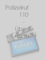 Polizeiruf 110 - Über Bande download