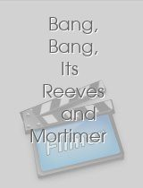 Bang, Bang, Its Reeves and Mortimer