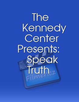 The Kennedy Center Presents: Speak Truth to Power