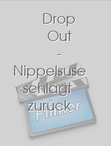 Drop Out - Nippelsuse schlägt zurück download