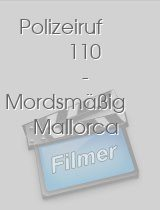 Polizeiruf 110 - Mordsmäßig Mallorca download