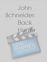 John Schneider: Back Home
