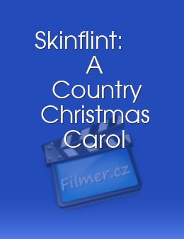 Skinflint A Country Christmas Carol