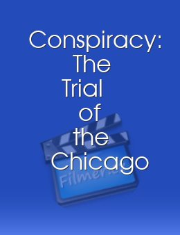 Conspiracy The Trial of the Chicago 8