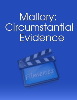 Mallory: Circumstantial Evidence