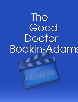 The Good Doctor Bodkin-Adams