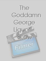 The Goddamn George Liquor Show download
