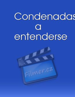 Condenadas a entenderse download