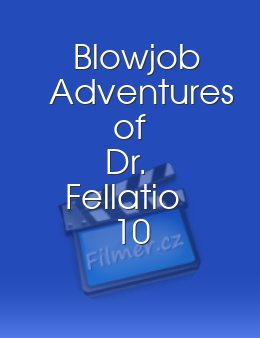 Blowjob Adventures of Dr Fellatio 10