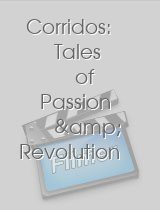 Corridos Tales of Passion & Revolution
