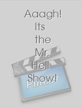 Aaagh! Its the Mr Hell Show!