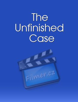 The Unfinished Case