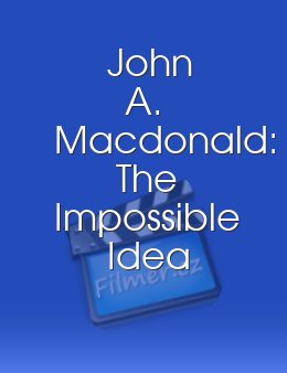 John A Macdonald The Impossible Idea