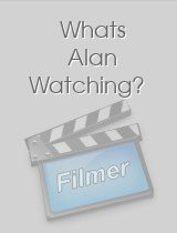 Whats Alan Watching?