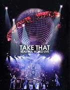 Take That Beautiful World Live