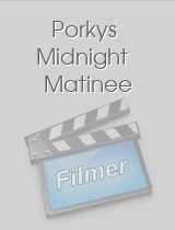 Porkys Midnight Matinee
