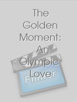 The Golden Moment An Olympic Love Story