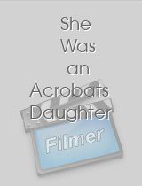 She Was an Acrobats Daughter