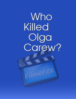 Who Killed Olga Carew?