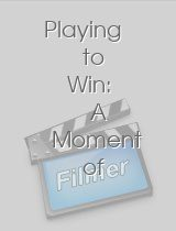 Playing to Win: A Moment of Truth Movie