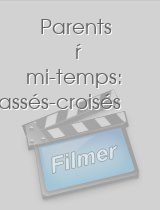 Parents à mi-temps: Chassés-croisés download