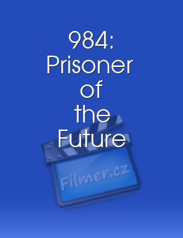 984: Prisoner of the Future