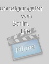 Tunnelgangster von Berlin, Die download