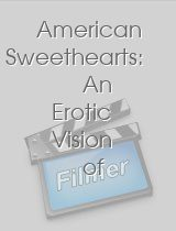 American Sweethearts An Erotic Vision of a Seductive Kind